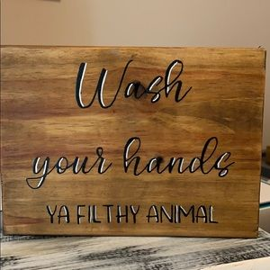 """""""Wash your hands ya filthy animal"""" Wood Block sign"""